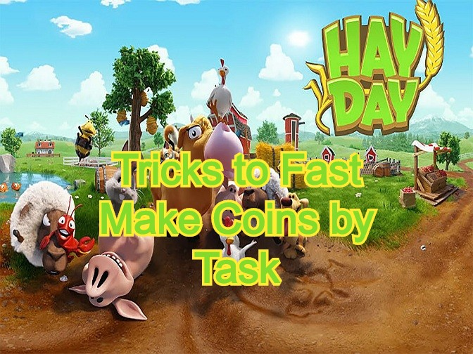[Hay Day Tips] Tricks to Fast Make Coins by Hay Day Task.jpg